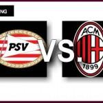 PSV – AC Milan
